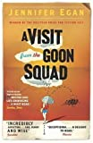 Jennifer Egan A Visit From the Goon Squad by Egan, Jennifer 1st (first) Edition (2011)