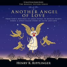 Another Angel of Love (       UNABRIDGED) by Henry K. Ripplinger Narrated by David Marvin Van Der Molen
