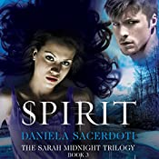 Spirit: The Sarah Midnight Trilogy, Book 3 | Daniela Sacerdoti