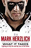 Mark Herzlich What It Takes: Fighting for My Life and My Love of the Game