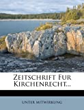 img - for Zeitschrift Fur Kirchenrecht... (German Edition) book / textbook / text book