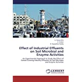 Effect of Industrial Effluents on Soil Microbial and Enzyme Activities: An Experimental Approach to Study the...