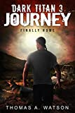 Dark Titan Journey: Finally Home (Dark Titan Book 3)