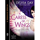 A Caress of Wings: A Renegade Angels Novella (A Penguin Special from New American Library) ~ Sylvia Day
