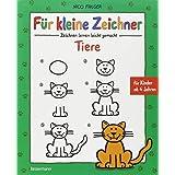"""F�r kleine Zeichner - Tiere: Zeichnen lernen leicht gemacht f�r Kinder ab 4 Jahrenvon """"Nico Fauser"""""""