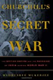 Churchill's Secret War: The British Empire and the Ravaging of India during World War II