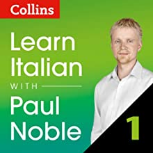 Collins Italian with Paul Noble - Learn Italian the Natural Way, Part 1  by Paul Noble Narrated by Paul Noble