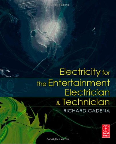 Electricity for the Entertainment Electrician &...