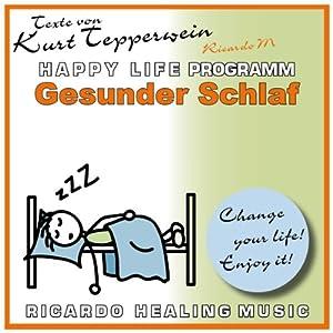 Gesunder Schlaf (Happy Life Programm) Hörbuch