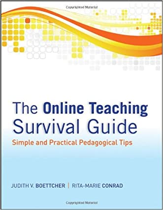 The Online Teaching Survival Guide: Simple and Practical Pedagogical Tips written by Judith V. Boettcher