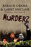 Barack Obama & Larry Sinclair: Cocaine, Sex, Lies & Murder by Sinclair, Lawrence W Published by Sinclair Publishing, Inc. (2010) Paperback
