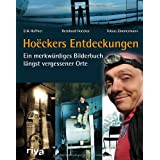 Hockers Entdeckungen: Ein merkwrdiges Bilderbuch lngst vergessener Ortevon &#34;Erik Haffner&#34;