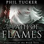 The Path of Flames: Chronicles of the Black Gate, Book 1   Phil Tucker