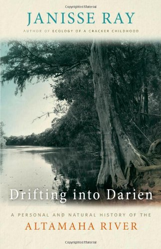 Drifting into Darien: A Personal and Natural History of the Altamaha River (Wormsloe Foundation Nature Book)