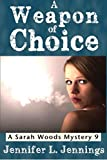 A Weapon of Choice (A Sarah Woods Mystery)