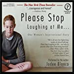 Please Stop Laughing at Me...: One Woman's Inspirational Story | Jodee Blanco