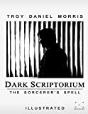 img - for Dark Scriptorium: The Sorcerer's Spell (Volume 1) book / textbook / text book