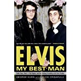 Elvis: My Best Man: Radio Days, Rock 'n' Roll Nights, and My Lifelong Friendship with Elvis Presley ~ Chuck Crisafulli