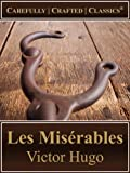 Les Misérables (Hapgood Translation) (Illustrated) (Unabridged) (Carefully Crafted Classics®)