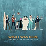 Wish I Was Here (Original Motion Picture Score)