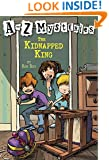 The Kidnapped King (A to Z Mysteries)