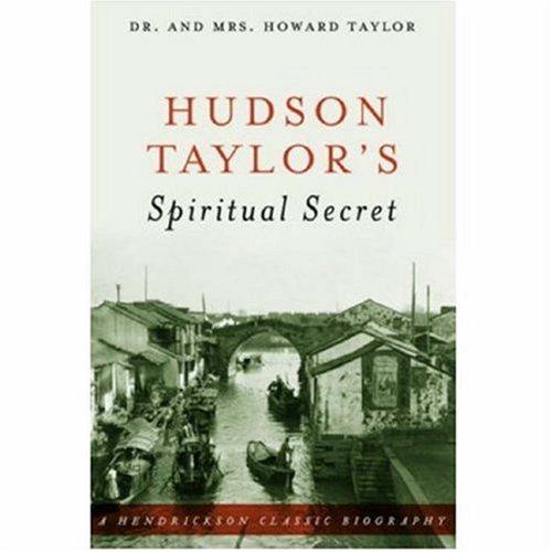 Hudson Taylor's Spiritual Secret (Hendrickson