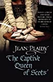 Captive Queen of Scots (Mary Stuart) (0099493357) by Plaidy, Jean