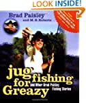 Jug Fishing for Greazy and Other Brad...