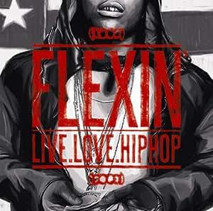 Flexin'-Live Love Hip Hop