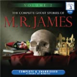 M.R. James The Complete Ghost Stories of M. R. James - Volume 2 (Craftsman Audio)