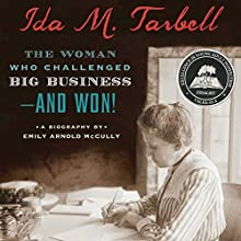Ida M. Tarbell: The Woman Who Challenged Big Business - and Won! | Livre audio Auteur(s) : Emily Arnold McCully Narrateur(s) : Emily Arnold McCully