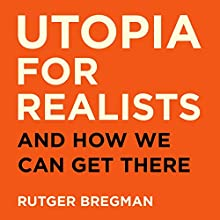 Utopia for Realists Audiobook by Rutger Bregman Narrated by To Be Announced