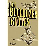 """Der Bulldozer Gottesvon """"Wenzel Storch"""""""