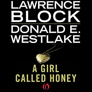 A Girl Called Honey | [Lawrence Block, Donald E. Westlake]