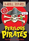 Terry Deary Perilous Pirates (Horrible Histories Handbooks)