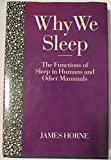Why We Sleep: The Functions of Sleep in Humans and Other Mammals