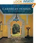 Caribbean Houses: History, Style, and...