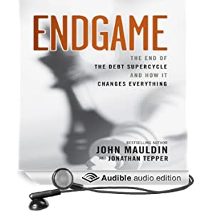 Endgame: The End of The Debt Supercycle And How It Changes Everything (Unabridged)