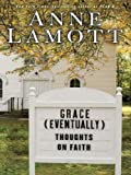 Grace (Eventually): Thoughts on Faith (Thorndike Paperback Bestsellers)