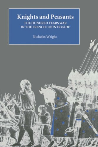 Knights and Peasants - The Hundred Years War in the French Countryside (Warfare in History)