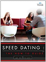 Speed Dating: The How-To Guide