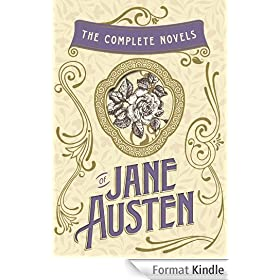 The Complete Novels of Jane Austen: Emma, Pride and Prejudice, Sense and Sensibility, Northanger Abbey, Mansfield Park, Persuasion, and Lady Susan