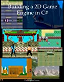 Building a 2D Game Engine in C# (English Edition)