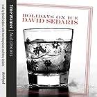 Holidays on Ice Hörbuch von David Sedaris Gesprochen von: David Sedaris