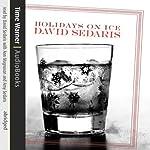 Holidays on Ice | David Sedaris