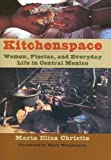Kitchenspace: Women, Fiestas, and Everyday Life