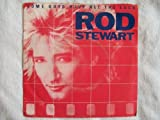 Rod Stewart Some Guys Have All The Luck / I Was Only Joking [7