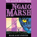 Black as He's Painted (       UNABRIDGED) by Ngaio Marsh Narrated by Nadia May
