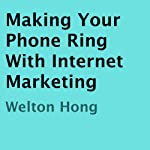 Making Your Phone Ring with Internet Marketing | Welton Hong