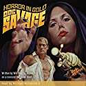 Horror in Gold: The Wild Adventures of Doc Savage, Book 9 Audiobook by Kenneth Robeson, Will Murray, Lester Dent Narrated by Michael McConnohie